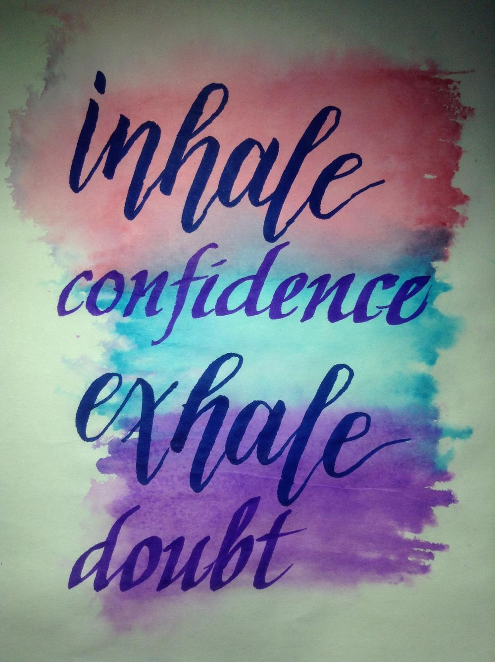 Inhale confidence exhale doubt - image 1 - student project