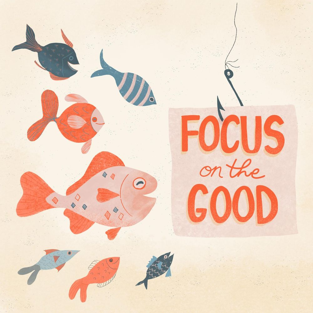 Focus on the Good - image 1 - student project