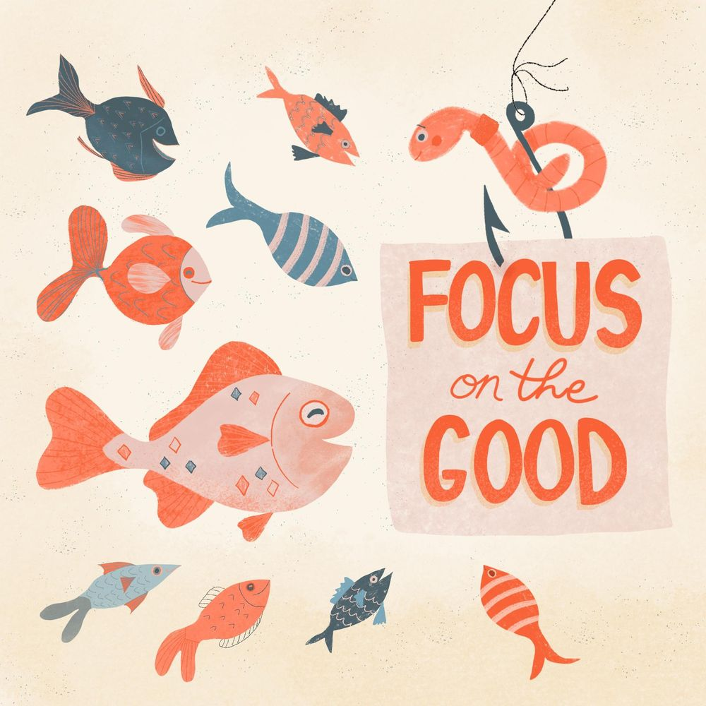 Focus on the Good - image 2 - student project
