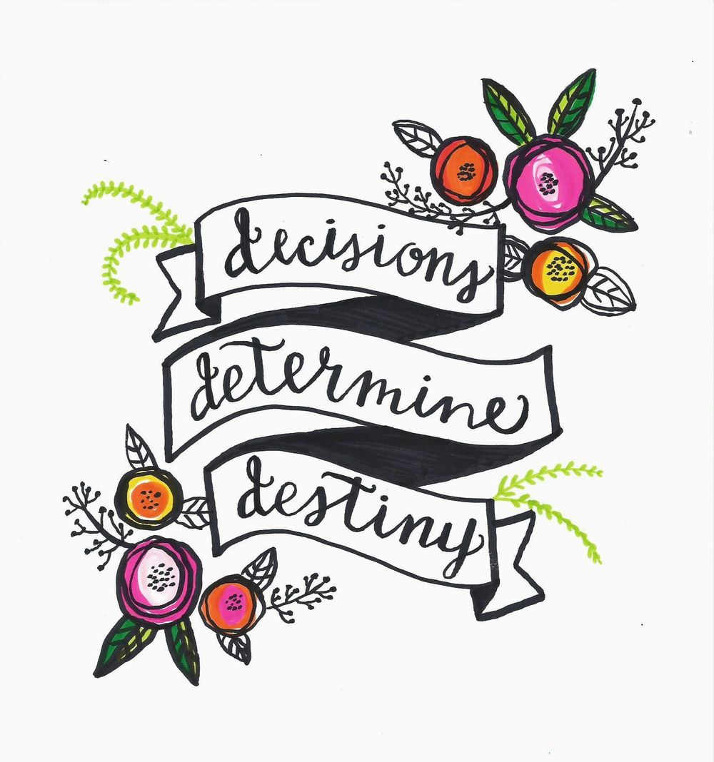 Decisions Determine Destiny - image 1 - student project