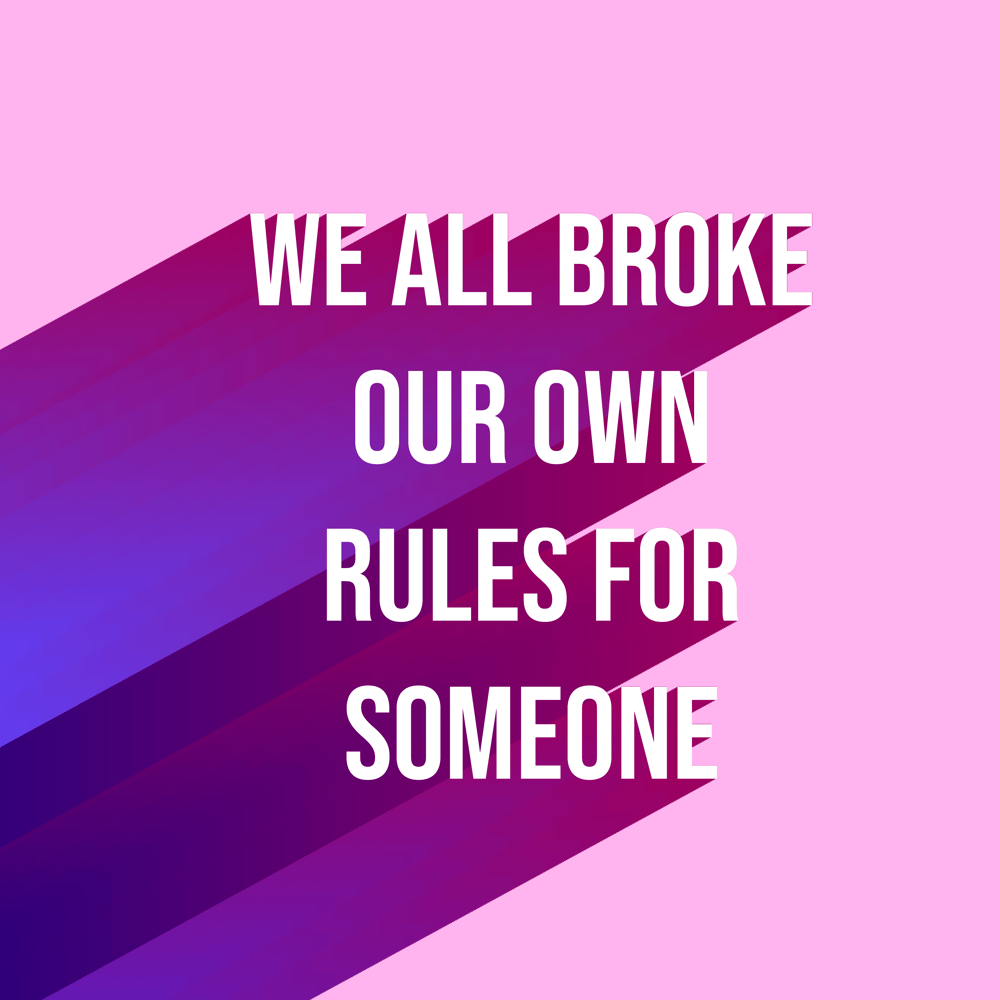 We all broke our own rules for someone - image 2 - student project