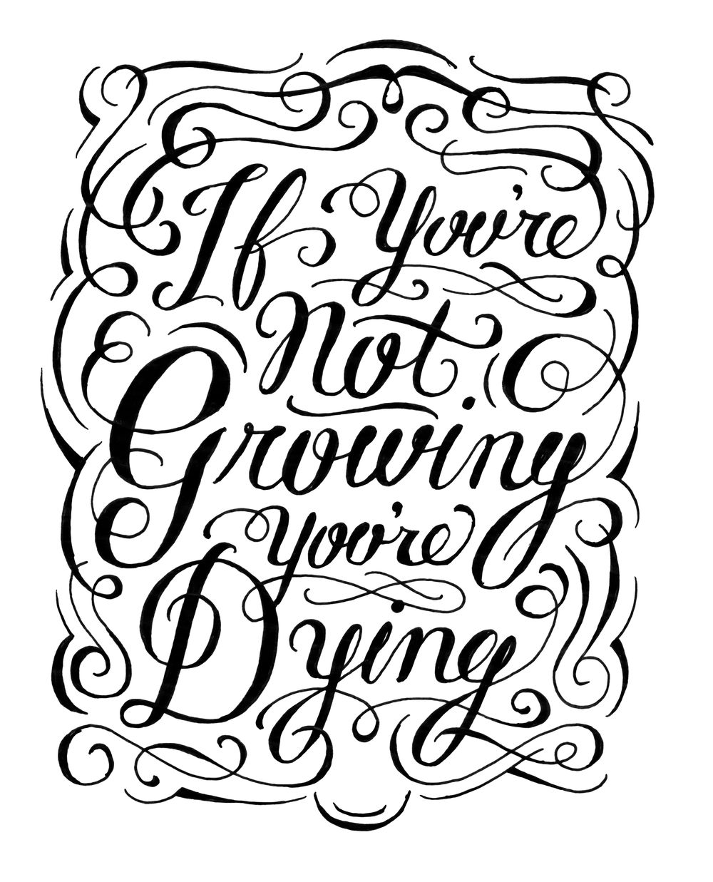 If you're not growing, you're dying. - image 7 - student project