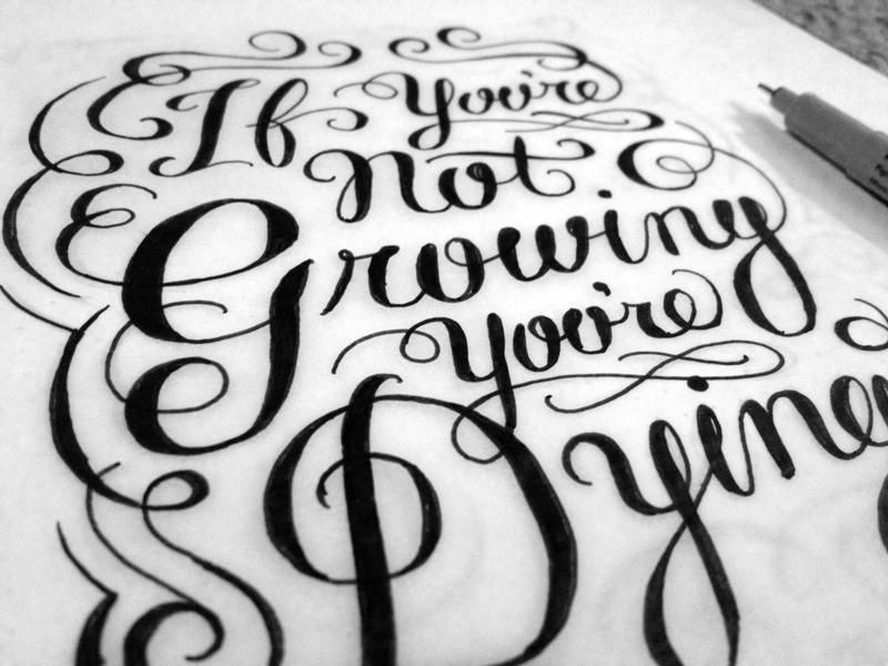 If you're not growing, you're dying. - image 6 - student project