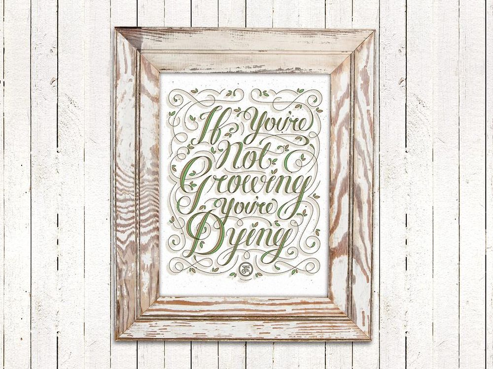 If you're not growing, you're dying. - image 2 - student project
