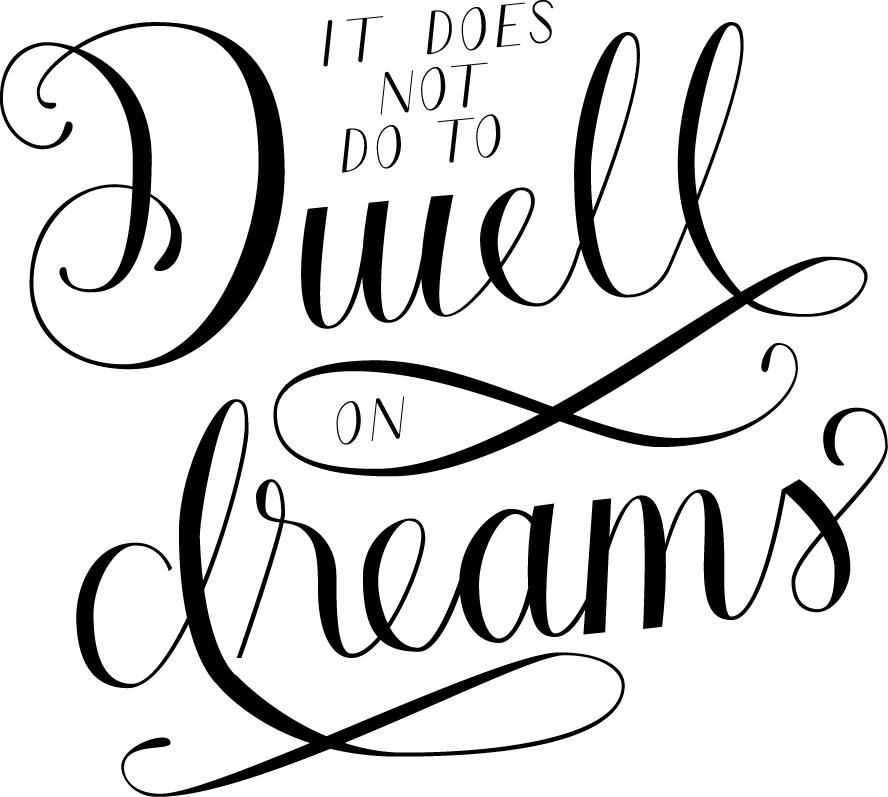 Do not dwell on dreams - image 2 - student project