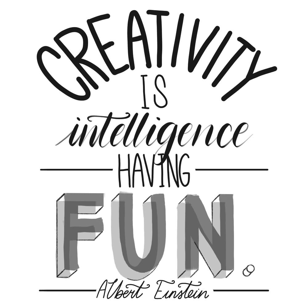 Creativity is intelligence having fun - Albert Einstein - image 4 - student project