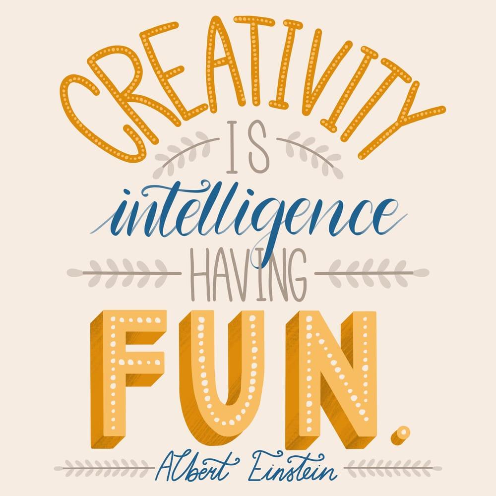 Creativity is intelligence having fun - Albert Einstein - image 9 - student project