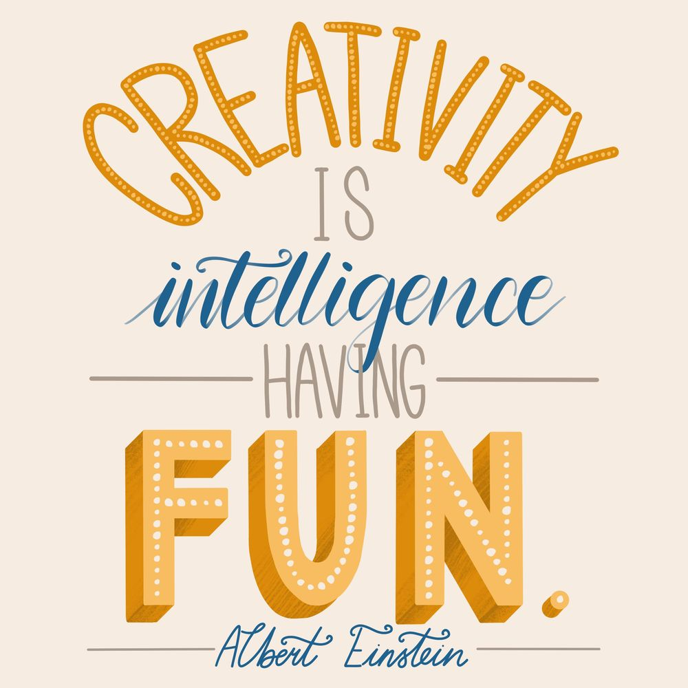 Creativity is intelligence having fun - Albert Einstein - image 5 - student project