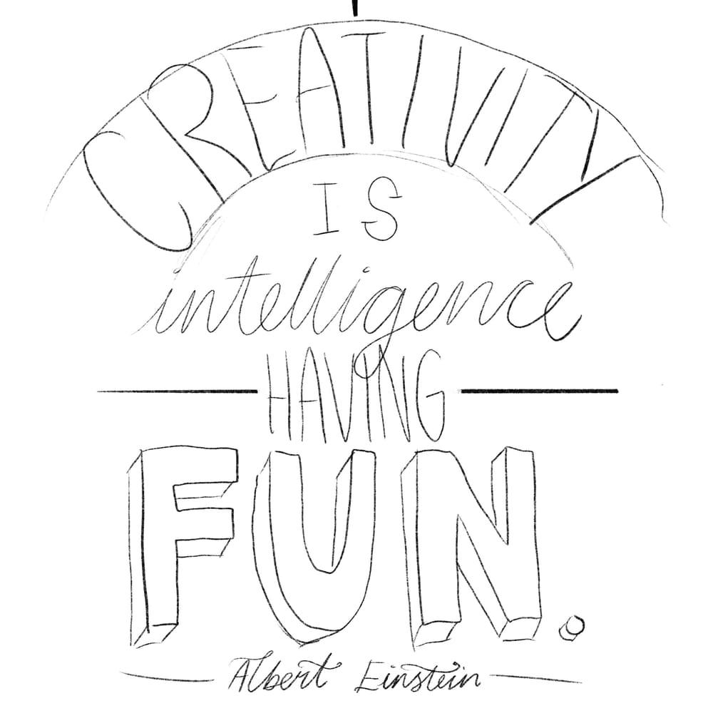 Creativity is intelligence having fun - Albert Einstein - image 2 - student project