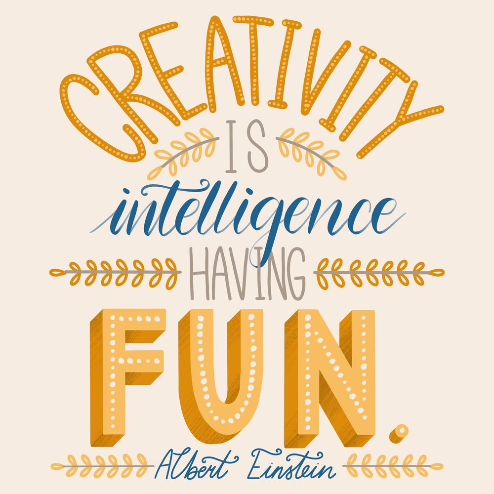 Creativity is intelligence having fun - Albert Einstein - image 8 - student project