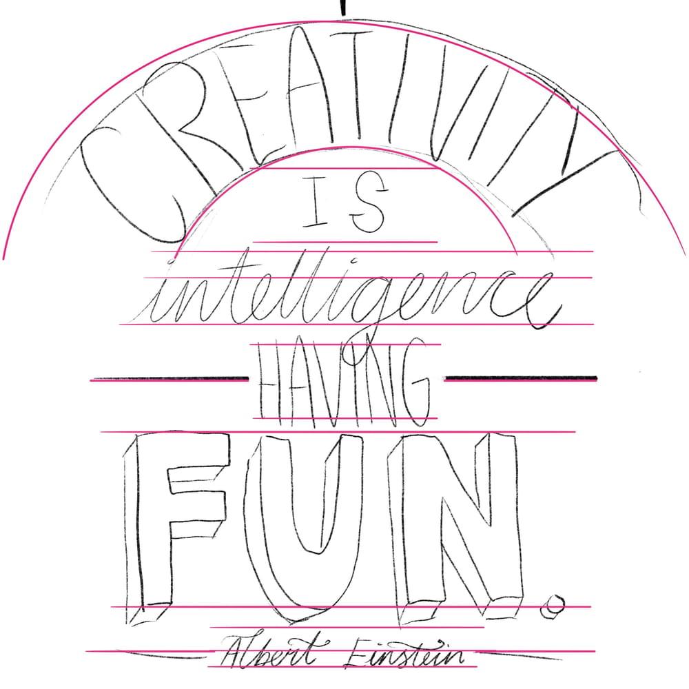 Creativity is intelligence having fun - Albert Einstein - image 3 - student project