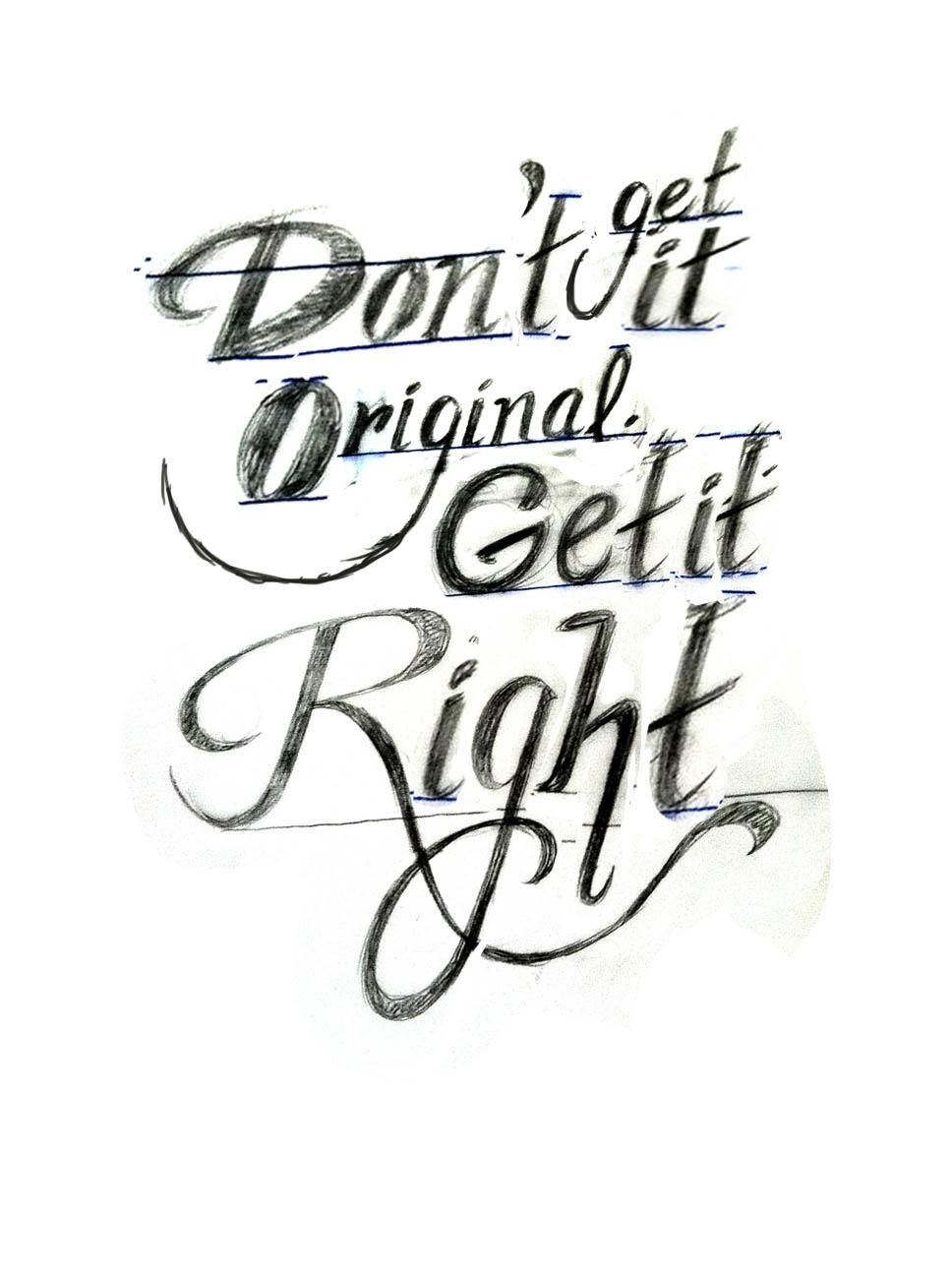Don't get it original. Get it right.  - image 1 - student project