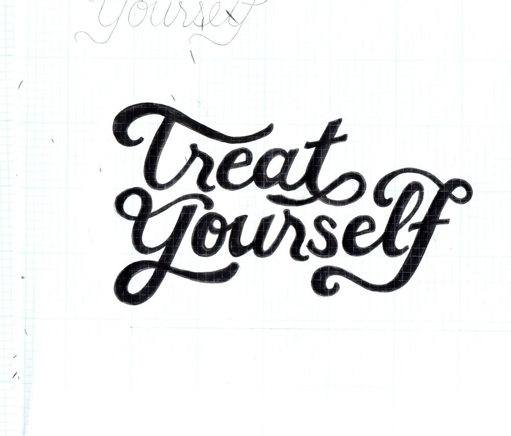 Treat Yourself Lettering - image 3 - student project