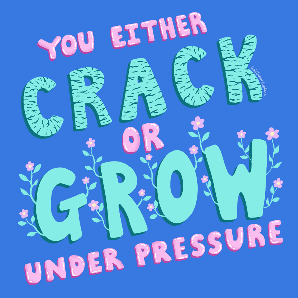 You either crack or grow under pressure - image 1 - student project