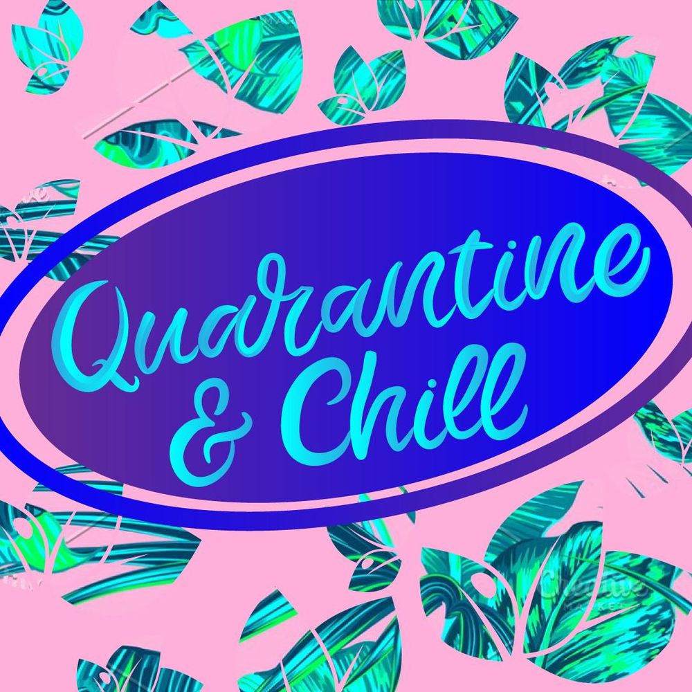 Quarantine & Chill - image 1 - student project