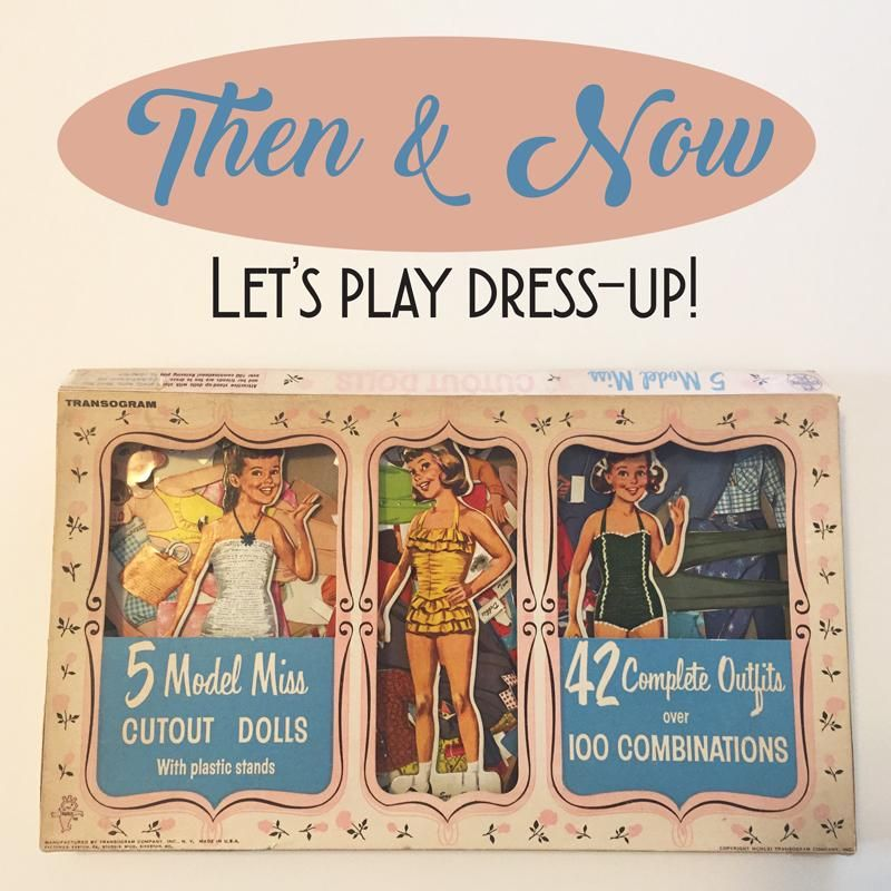 Then & Now: Let's Play Dress-Up! - image 1 - student project