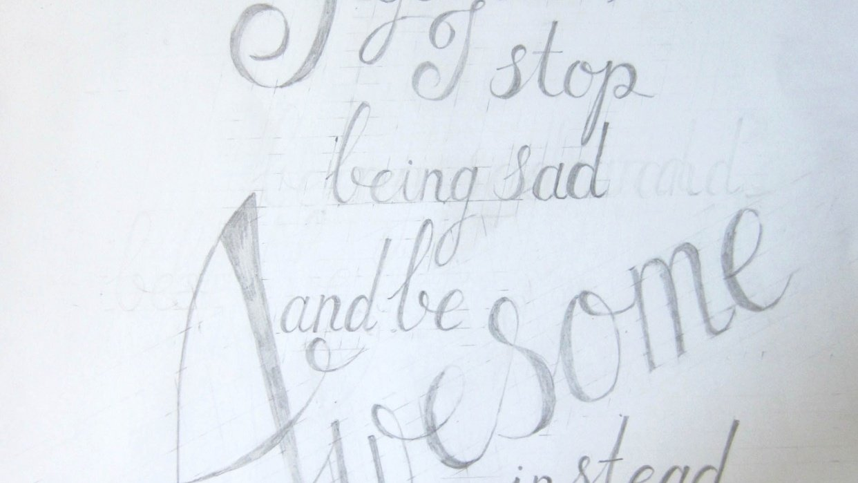 When I get sad, I stop being sad and be awesome instead! - student project