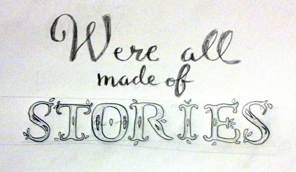 We're all made of stories. - student project