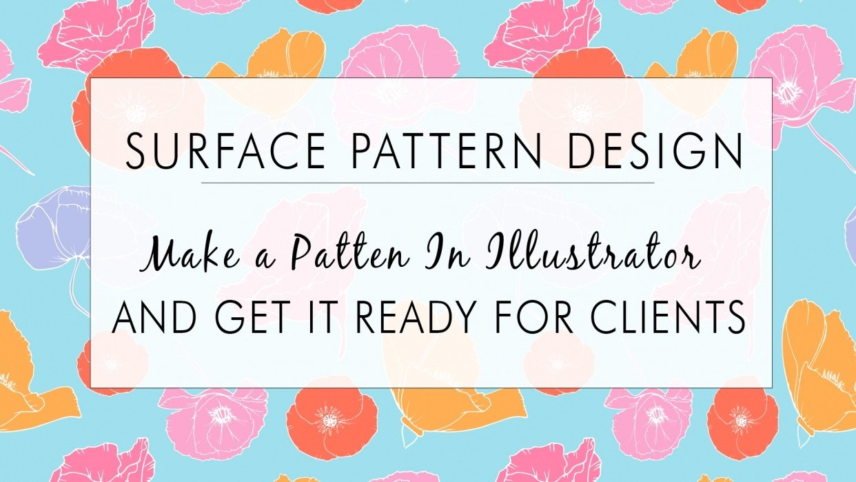 Pattern Design: Make a Pattern in Illustrator and get it ready for clients - student project