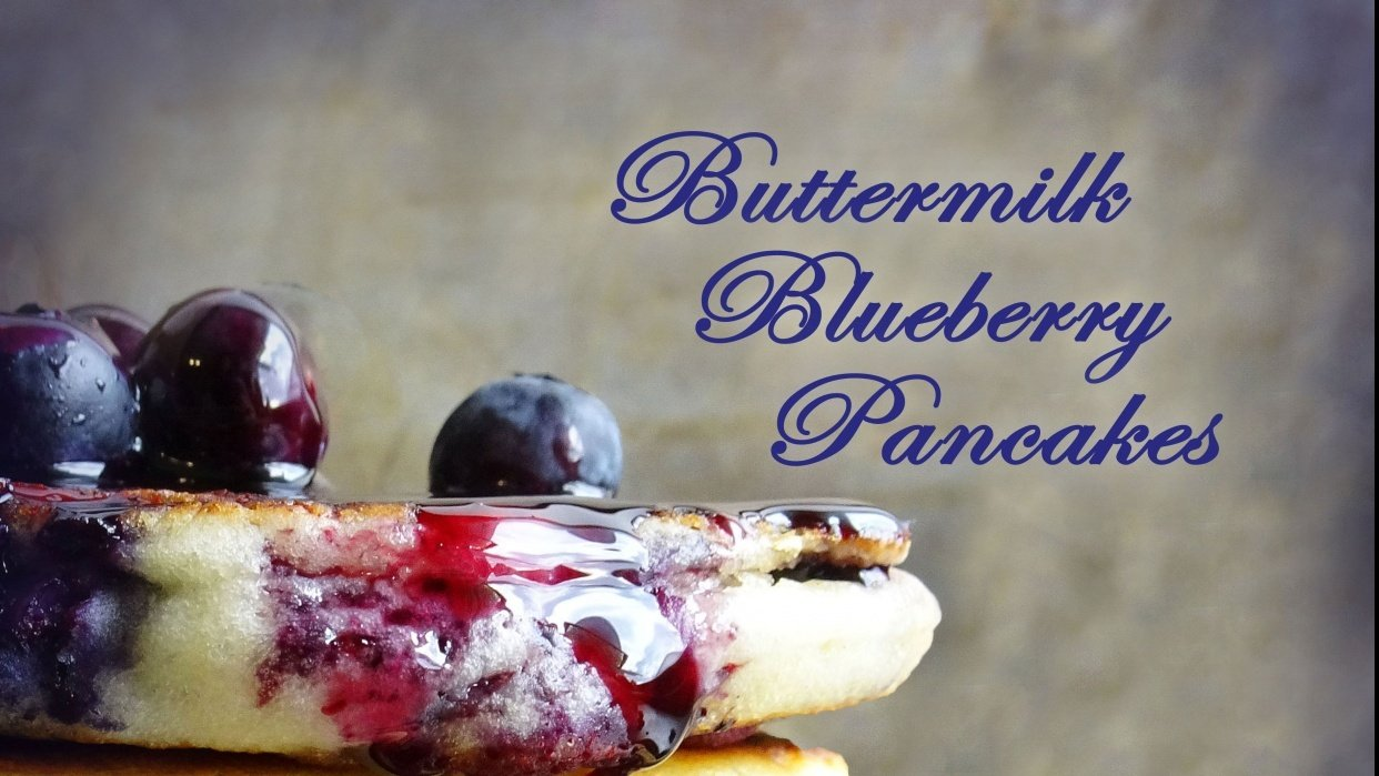 buttermilk blueberry pancakes - student project