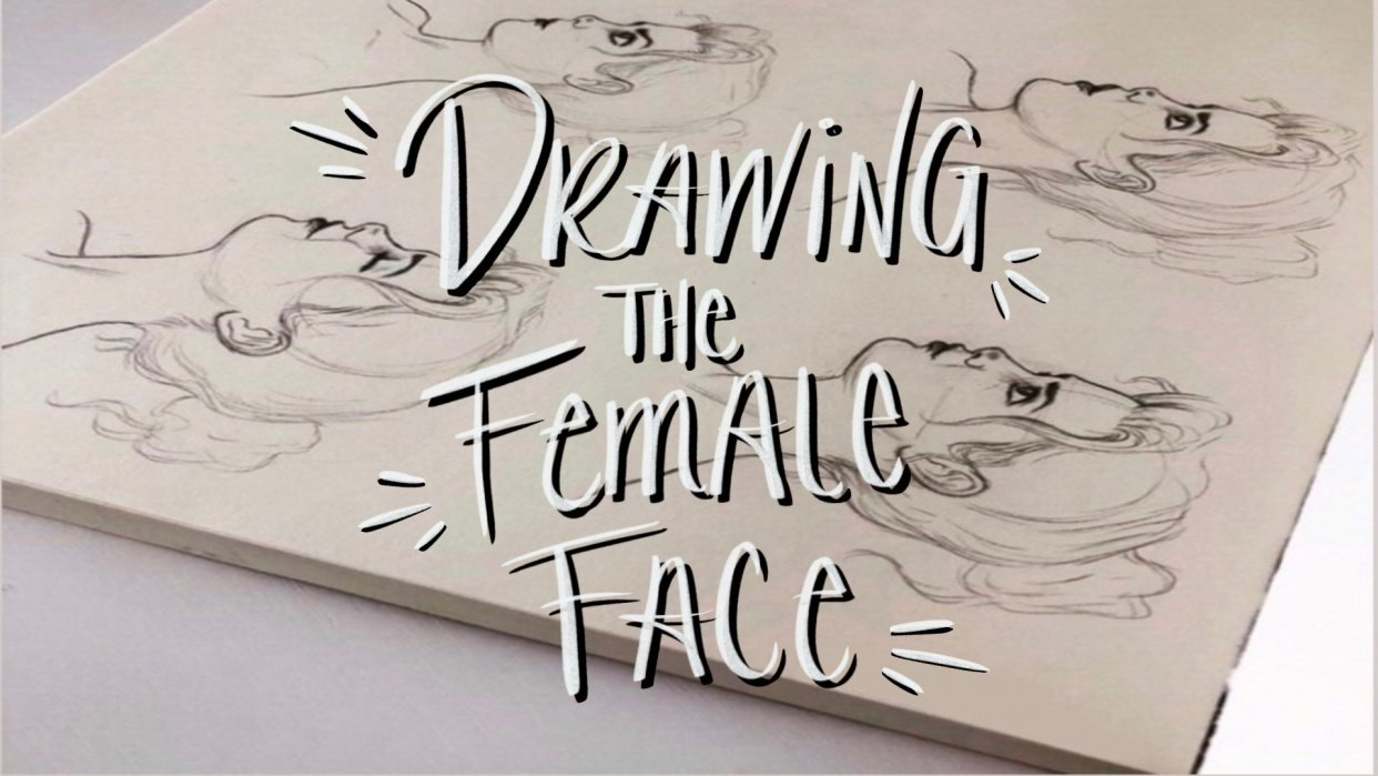 Drawing The Female Face - student project