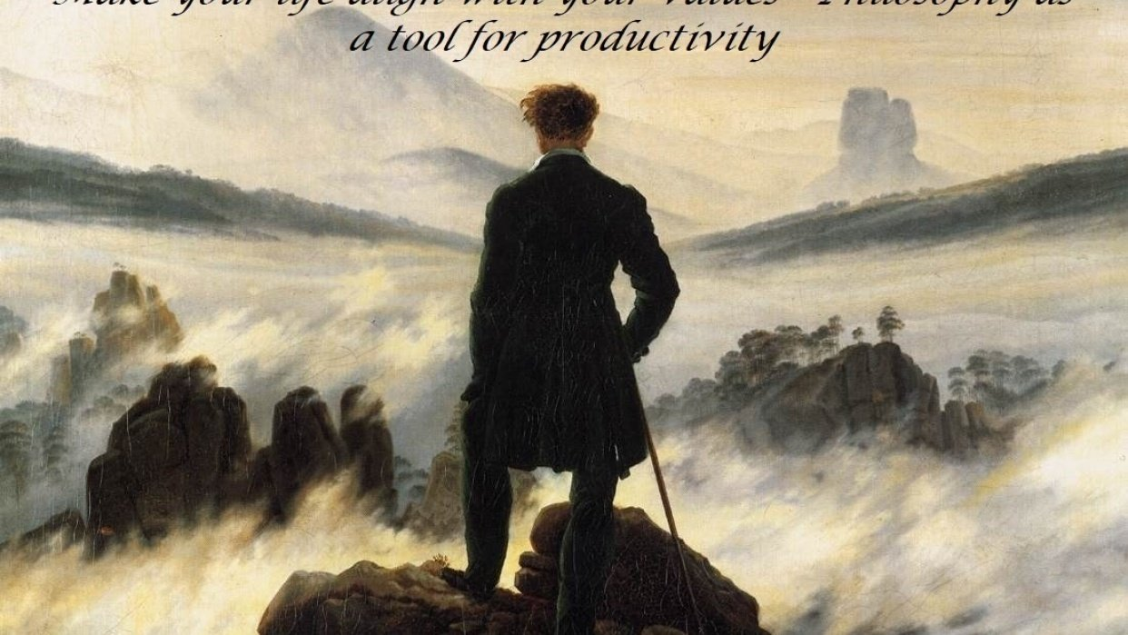 Make your life align with your values - Philosophy as a tool for Productivity - student project