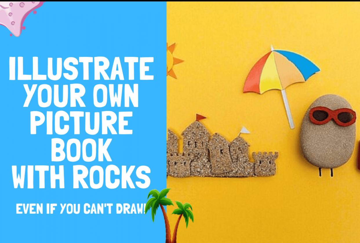 Illustrate Your Own Book : with Rocks! - student project
