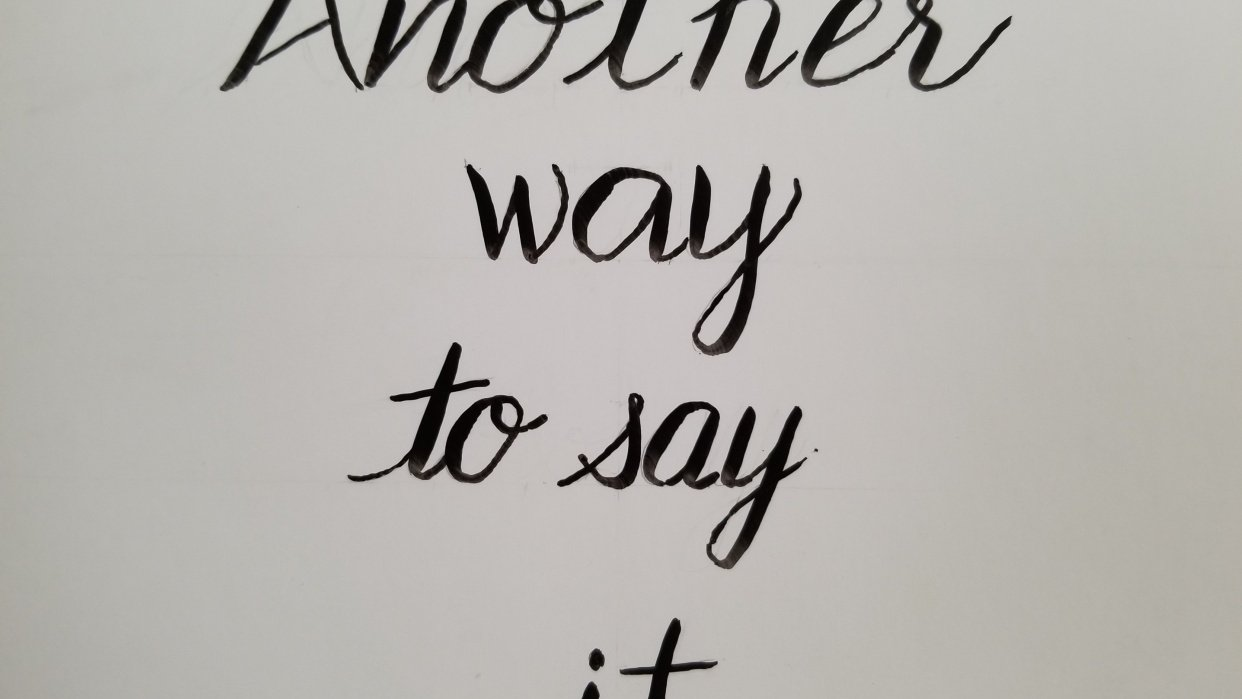 Another way to say it - student project