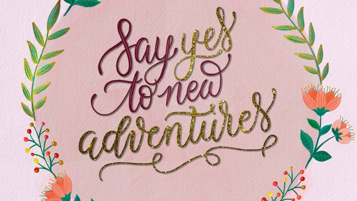 Say yes to new adventures - student project