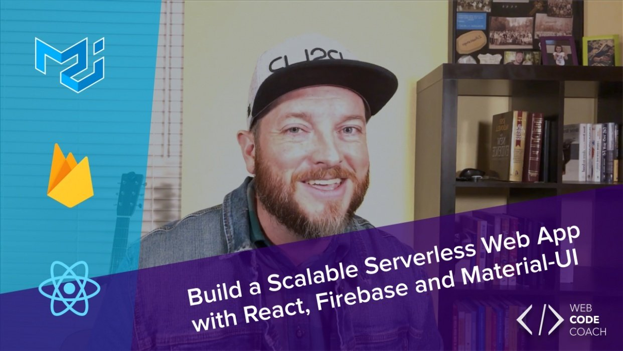 Build a Scalable Serverless Web App with React, Firebase and Material-UI - student project