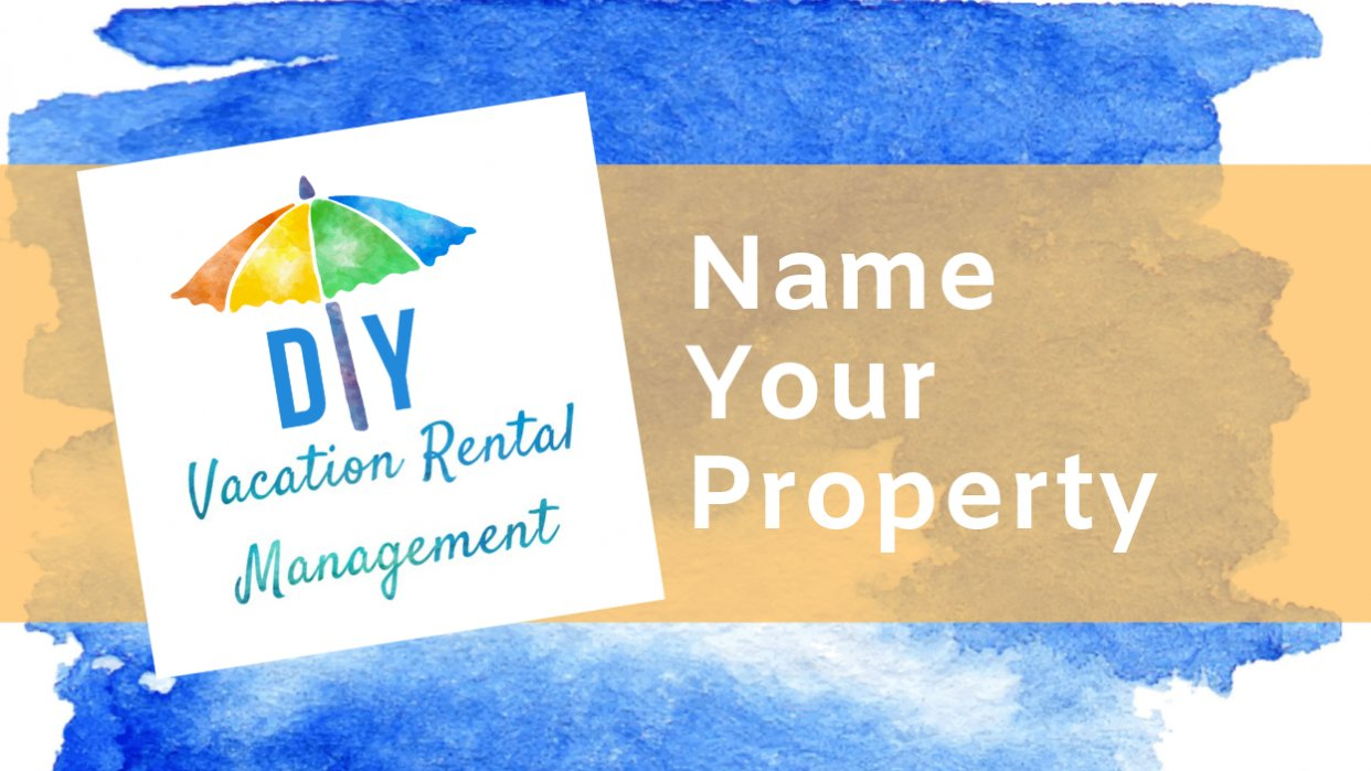 DIY Vacation Rental Management: Name Your Property - student project