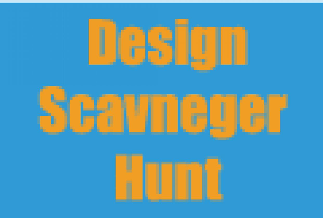 Design Scavenger Hunt - student project