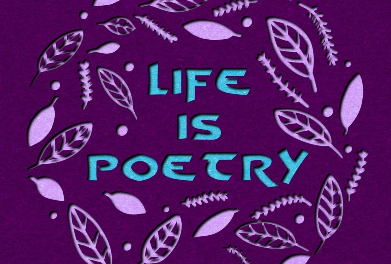 Life is Poetry - student project