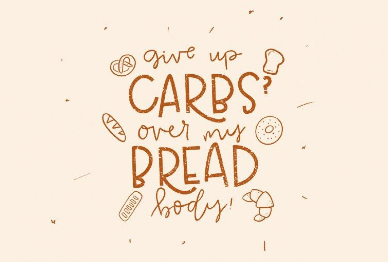 Give up carbs? Over my bread body! - student project