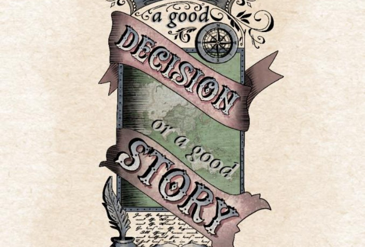 It is either a good decision or a good story - student project