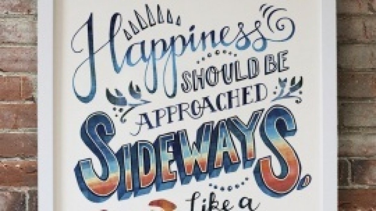 Happiness should be approached sideways, like a crab. - student project
