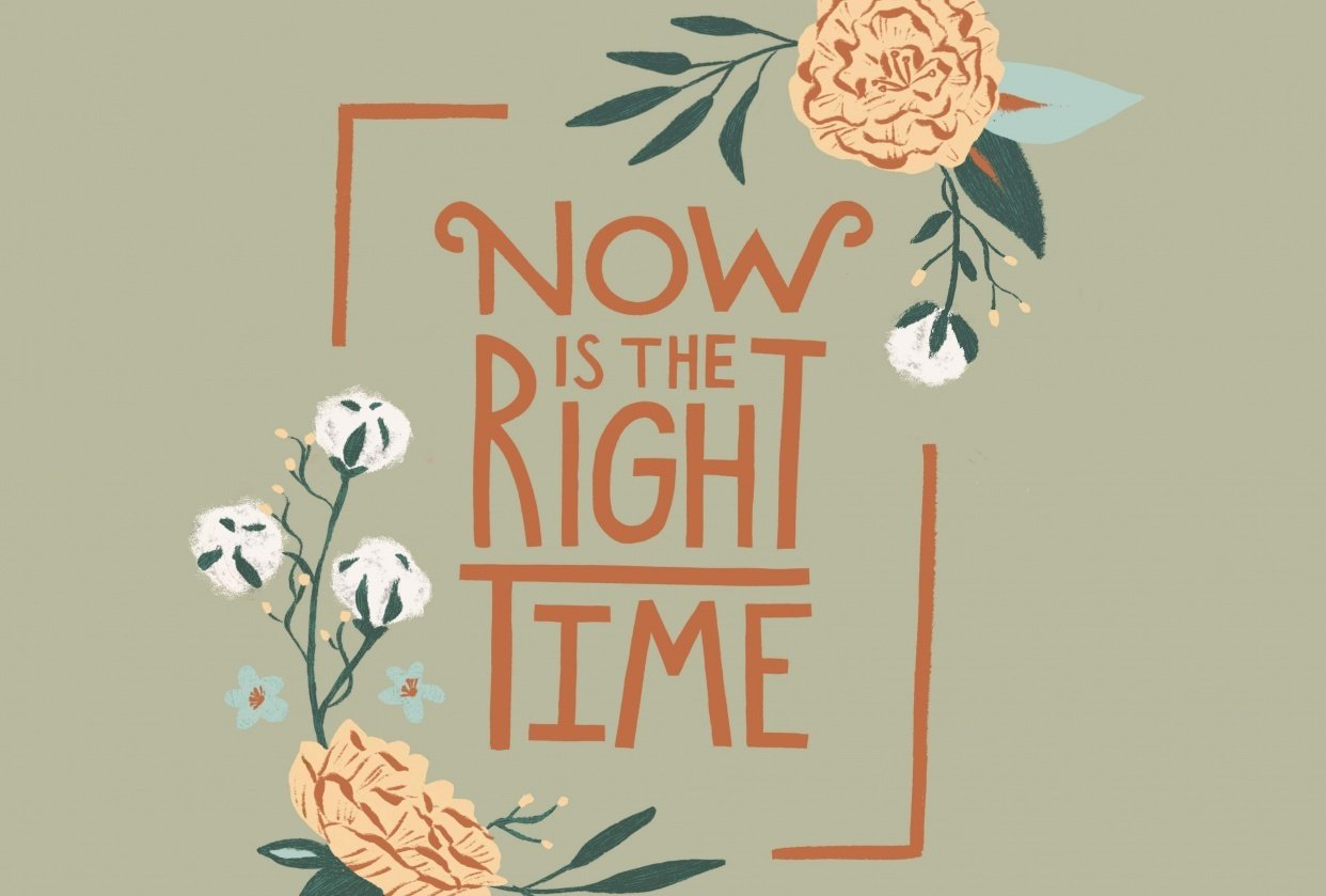 Now is the Right Time - student project
