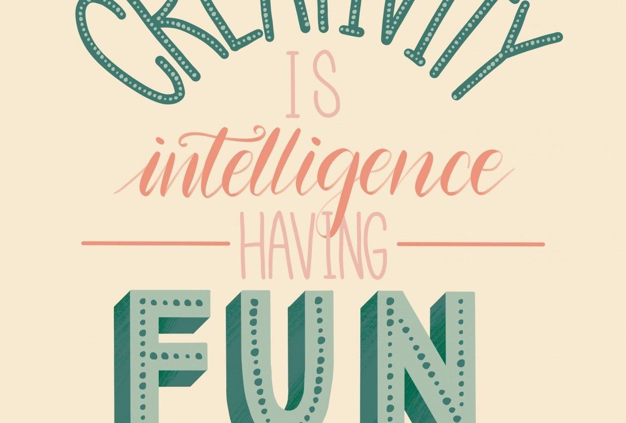 Creativity is intelligence having fun - Albert Einstein - student project