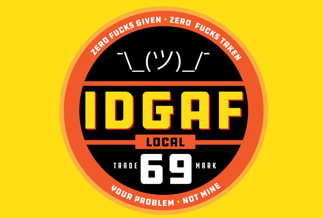 IDGAF Local 69 - student project
