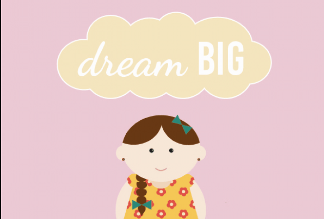 Dream BIG...little Girl - student project
