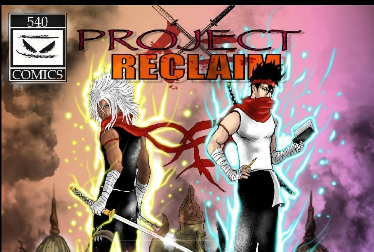 Project ReClaim From the team at 540Comics - student project