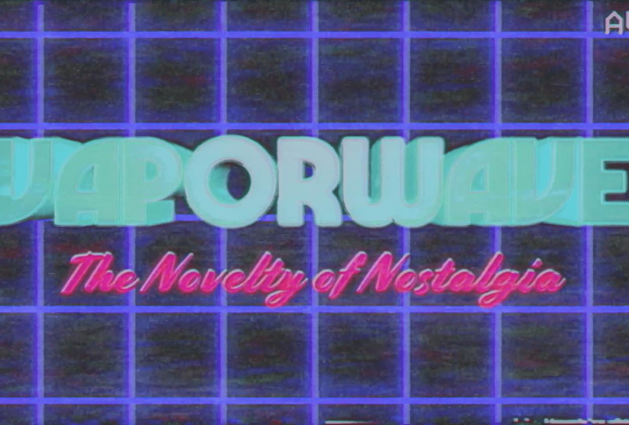 Vaporwave: the Novelty of Nostalgia - student project