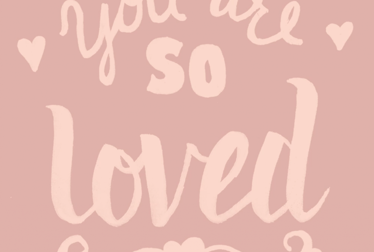 you are so loved - student project
