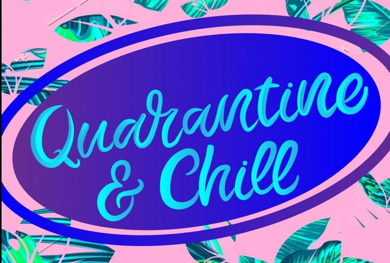 Quarantine & Chill - student project