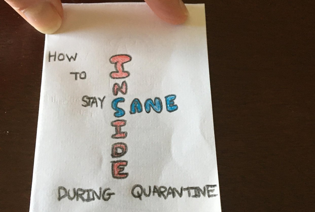 How to Stay Sane Inside During Quarantine - student project