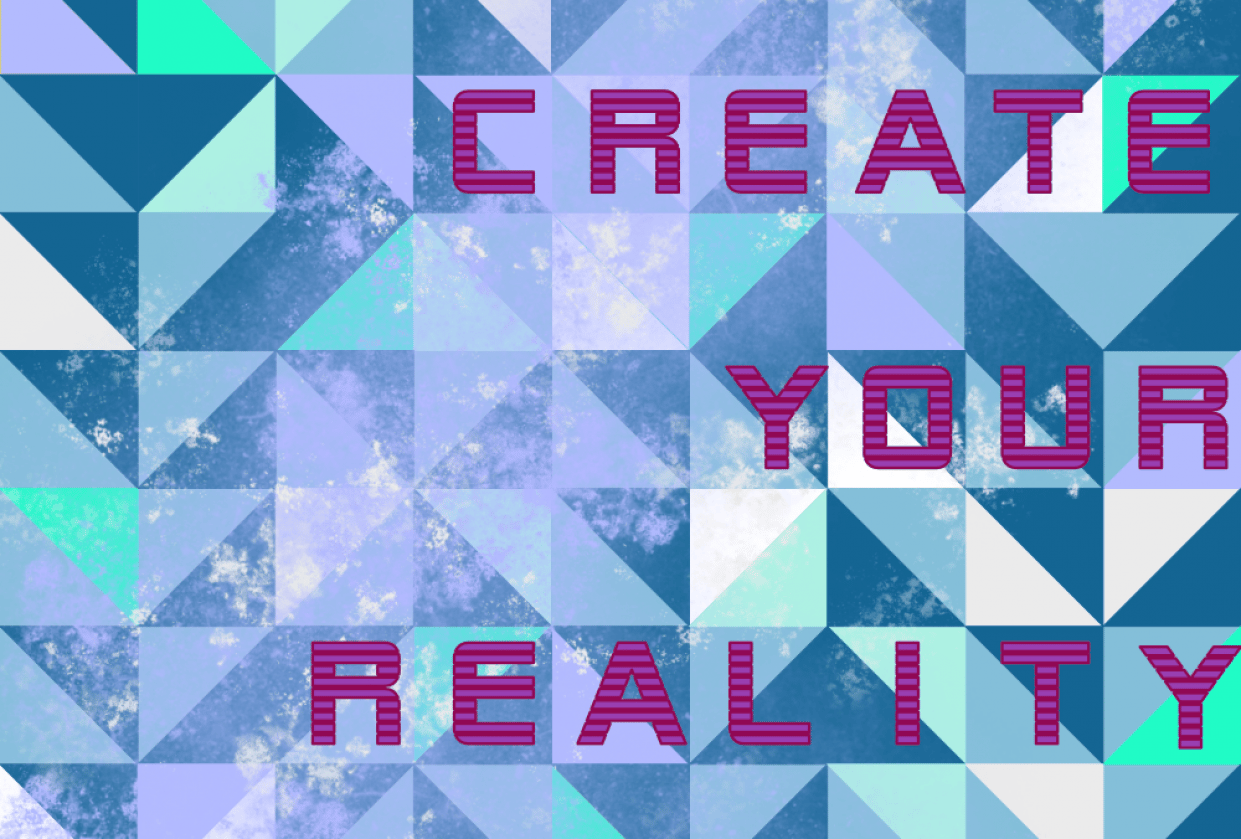 Graphic pattern Create your reality - student project