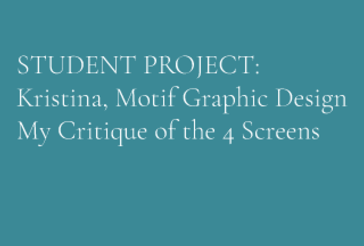 Kristina's Critique of the 4 Project Screens - student project