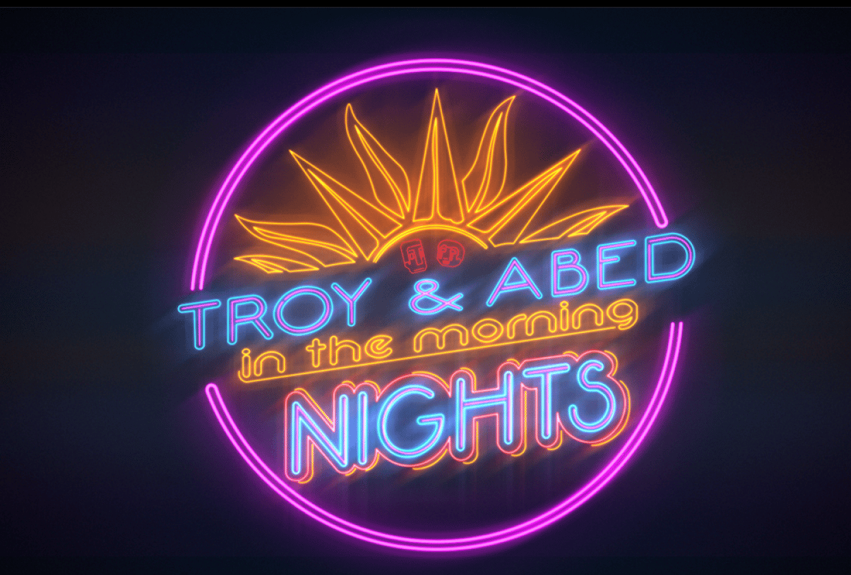 Troy and Abed in the Morning! Nights... - student project