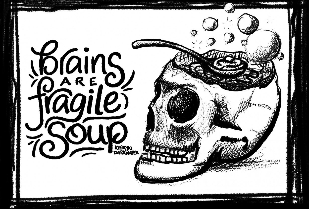 Brains are Fragile Soup - student project
