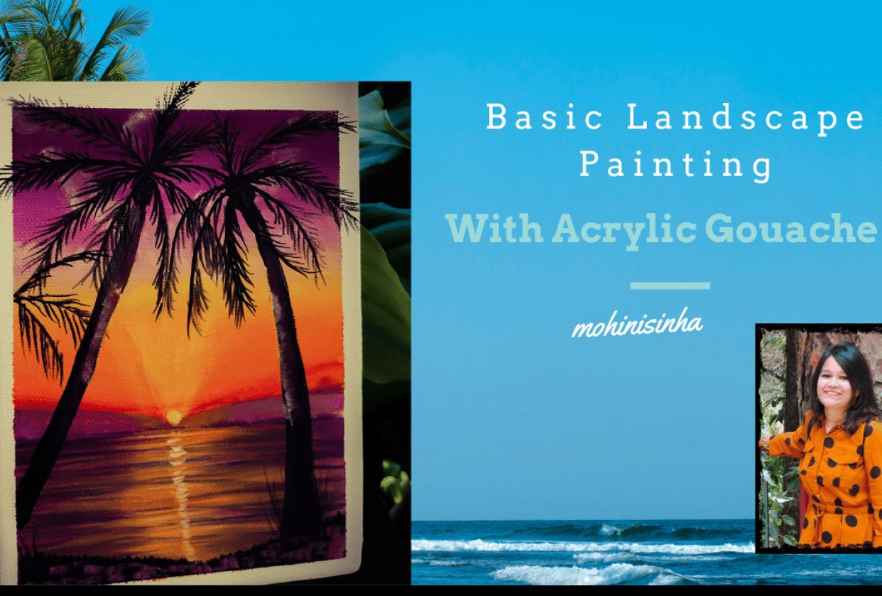 Basic Landscape Painting-Acrylic Gouache - student project